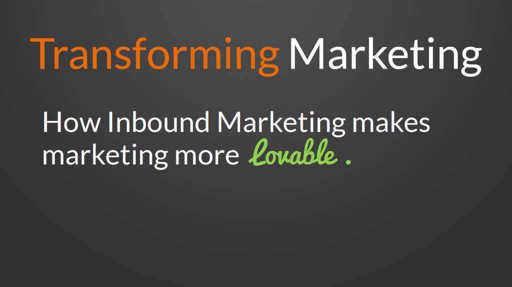 Tranforming marketing with Inbound by Dev Basu