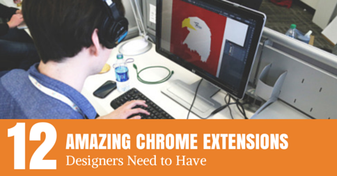12 Amazing Chrome Extensions for Designers
