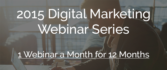 2015 Digital Marketing Webinar Series
