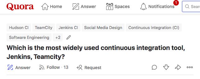 Quora tags: Hudson, TeamCity, Jenkins, CI, Software Engineering, etc.