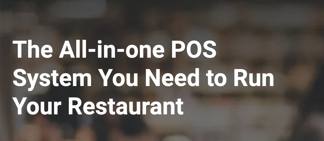 The All-in-One POS System You Need to Run Your Restaurant